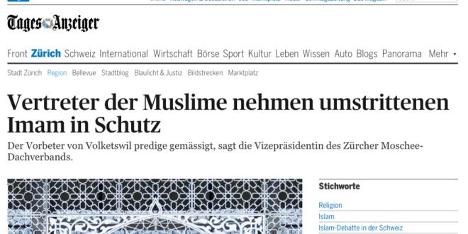 Tages Anzeiger vom 1. März 2016: «Vertreter der Muslime nehmen umstrittenen Imam in Schutz»
