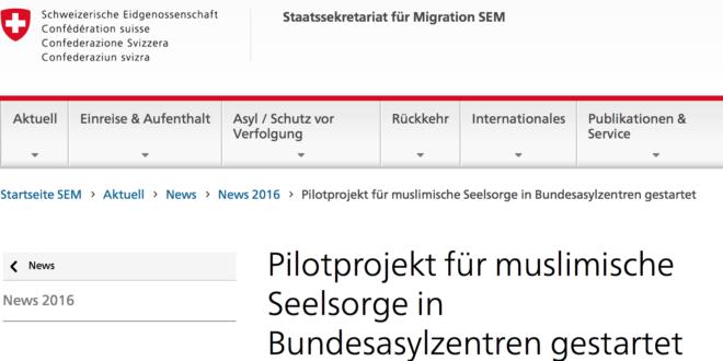 Schweizerische Eidgenossenschaft SEM vom 4. Juli 2016: «Pilotprojekt für muslimische Seelsorge in Bundesasylzentren gestartet»