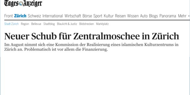 Tages Anzeiger vom 14. Juli 2016: «Neuer Schub für Zentralmoschee in Zürich»