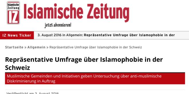 IZ vom 3. August 2016: «Repräsentative Umfrage über Islamophobie in der Schweiz»