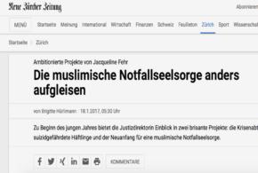 NZZ vom 18. Januar 2017: «Ambitionierte Projekte von Jacqueline Fehr – Die muslimische Notfallseelsorge anders aufgleisen»
