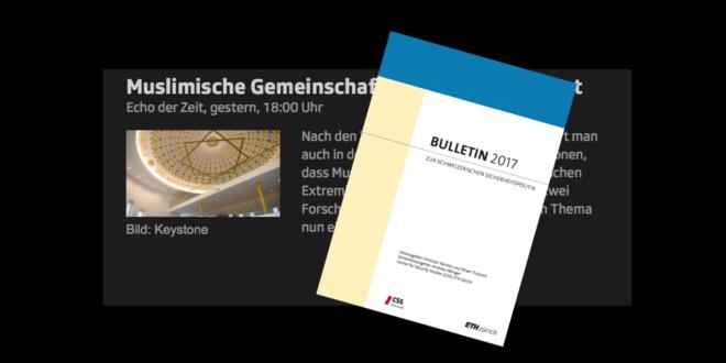 ETH CSS und SRF vom 8. November 2017: «Das Engagement muslimischer Organisationen in der Schweiz gegen gewaltbereiten Extremismus»